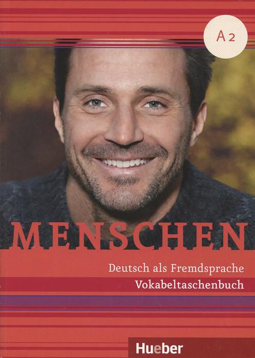 Menschen A2: Deutsch als Zweitsprache: Vokabeltaschenbuch
