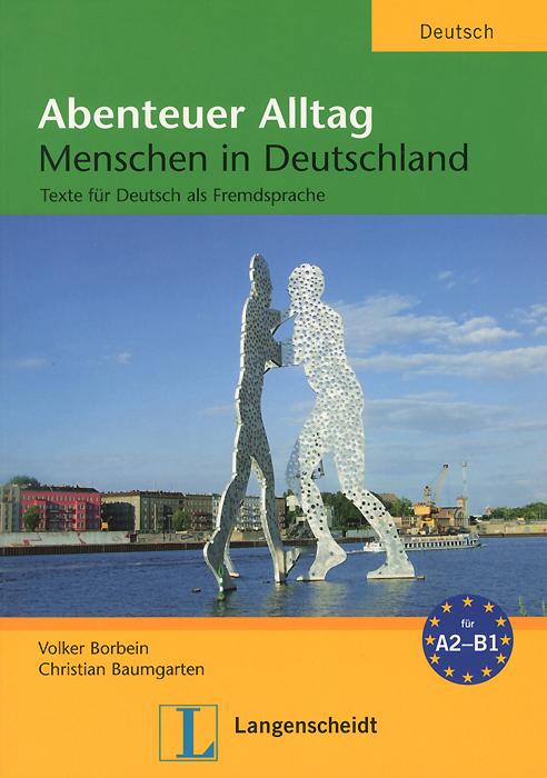 Abenteuer Alltag A1 - B1: Menschen in Deutschland