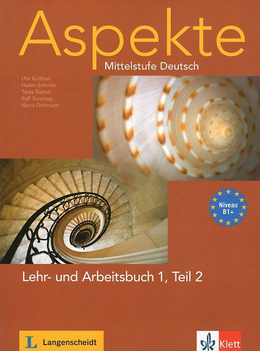 Aspekte: Mittelstufe Deutsch: Niveau B1+: Lehr- und �rbeitsbuch 1, Teil 2 (+ CD)