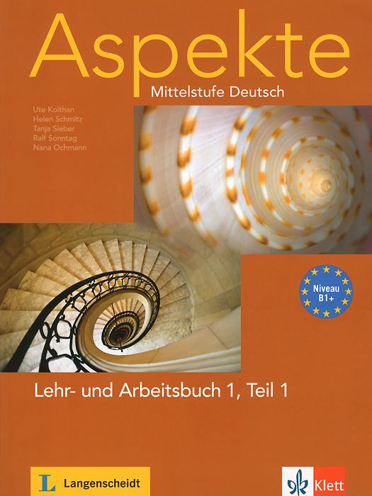 Aspekte: Mittelstufe Deutsch: Lehr- und Arbeitsbuch 1: Teil 1 (+ CD)