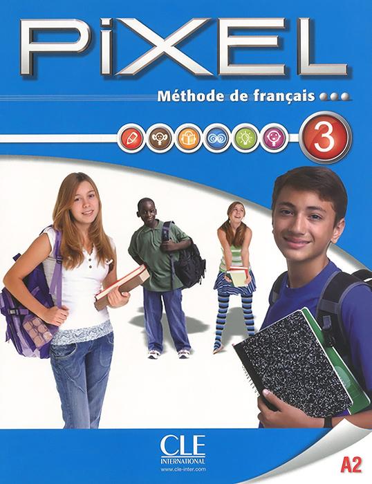 Methode de francais Pixel 3 A2: Livre de l'eleve (+ DVD-ROM)