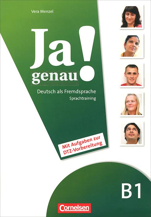 Ja genau!: Deutsch als Fremdsprache B1: Sprachtraining und Losungen