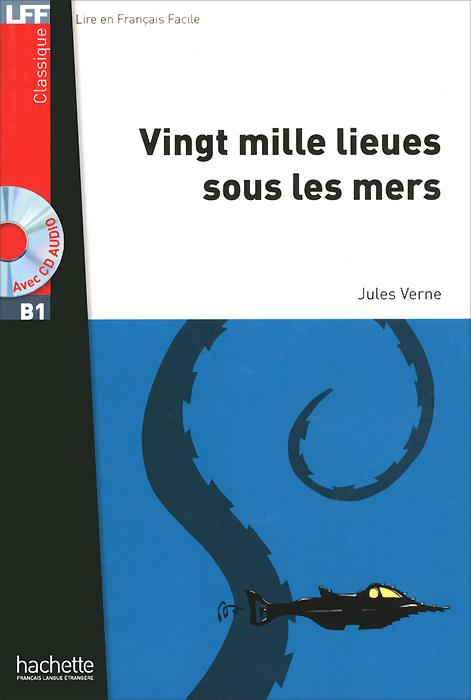 Jules Verne Vingt milles lieues sous les mers: Niveau B1 (+ CD) sous sacebeli