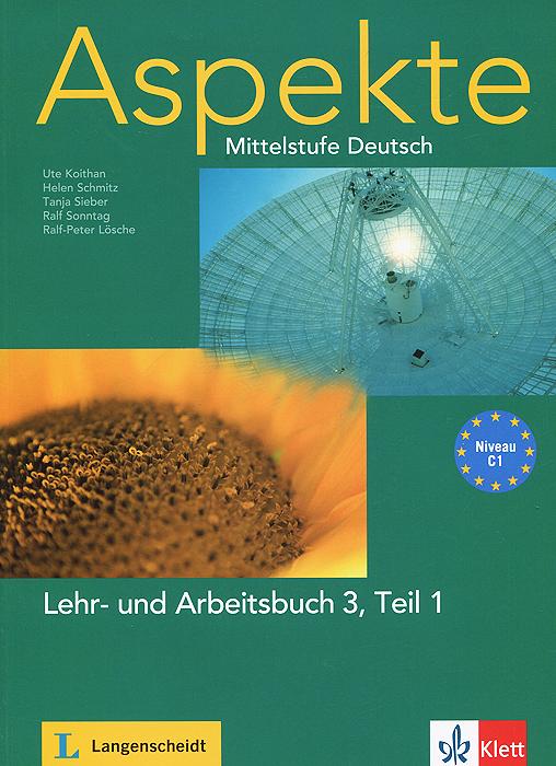 Aspekte: Mittelstufe Deutsch: Lehr- und Arbeitsbuch 3: Teil 1: Niveau C1 (+ 2 CD)