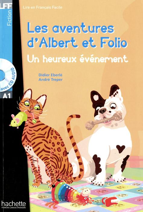 Les aventures d'Albert et Folio: Un heureux evenement (+ CD)
