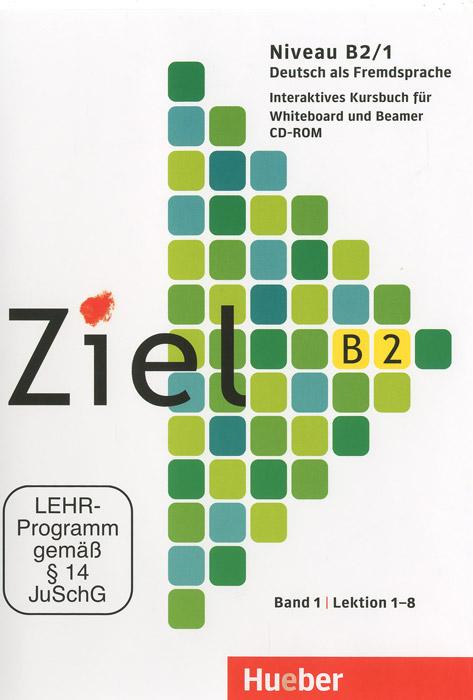 Ziel B2: Deutsch als Fremdsprache: Niveau B2/1: Band 1: Lection 1-8 (��������� �� CD-ROM)
