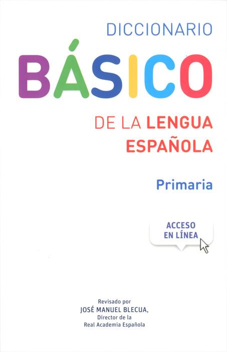 Diccionario Basico: De la lengua espanola: Primaria