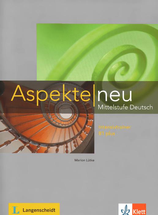 Aspekte neu: Mittelstufe Deutsch: Intensivtrainer B1 plus