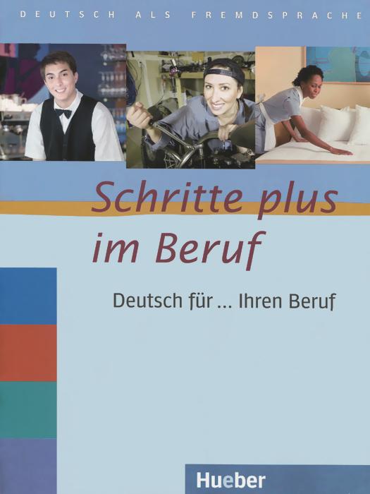 Schritte plus im beruf: Deutsch fur ... Ihren beruf: Niveau A2/B1