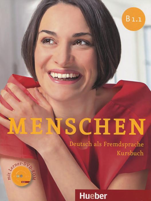 Menschen: Deutsch als Fremdsprache: Niveau B1.1: Kursbuch (+ DVD-ROM)