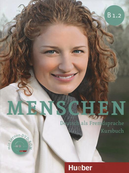 Menschen: Deutsch als Fremdsprache: Niveau B1.2: Kursbuch (+ DVD-ROM) ( 978-3-19-501903-3 )