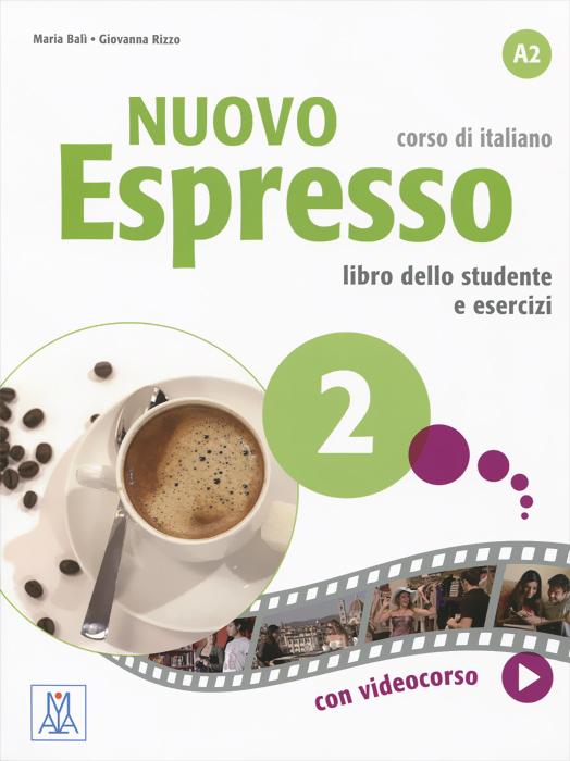 Nuovo espresso 2: Livello A2: Corso di italiano: Libro dello studente e esercizi (+ DVD-ROM)