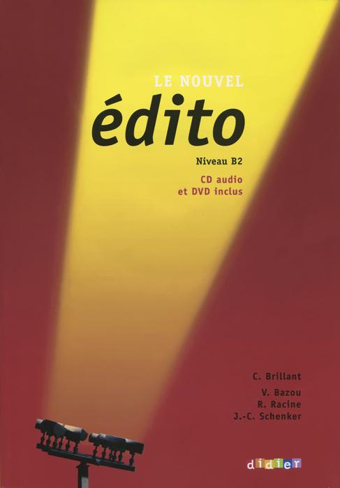 Le Nouvel Edito: Niveau B1: Methode de francais (+ CD, DVD)