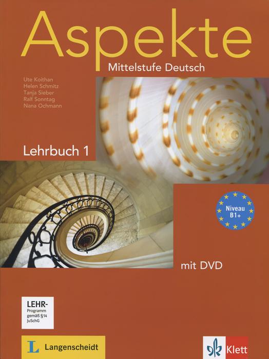 Aspekte: Mittelstufe Deutsch: Lerbuch 1: Niveau B1+ (+ DVD)