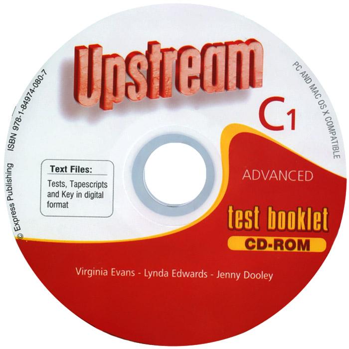 Upstream: Advanced C1: Test Booklet (��������� �� CD-ROM)