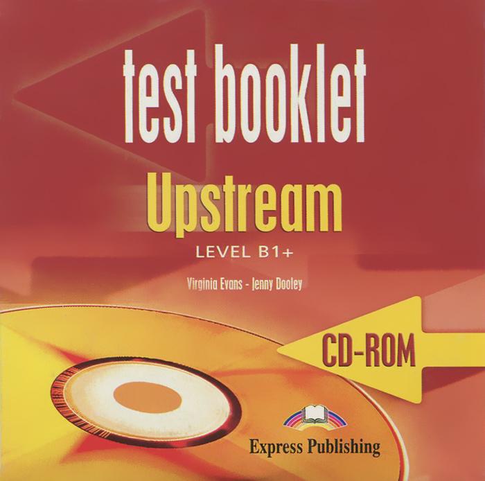 Test Booklet: Upstream: Level B1+ (аудиокурс на CD-ROM)