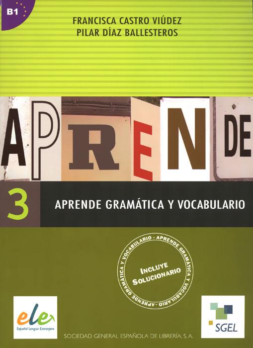 Aprende gramatica y vocabulario 3: B1