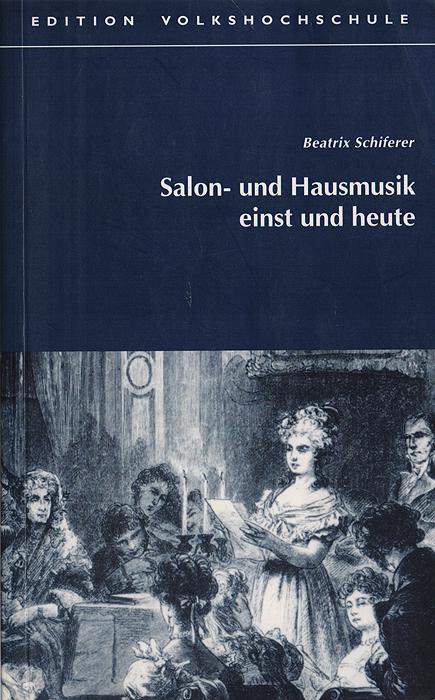 Salon- und Hausmusik einst und heutee: am Beispiel von Gisi Holler