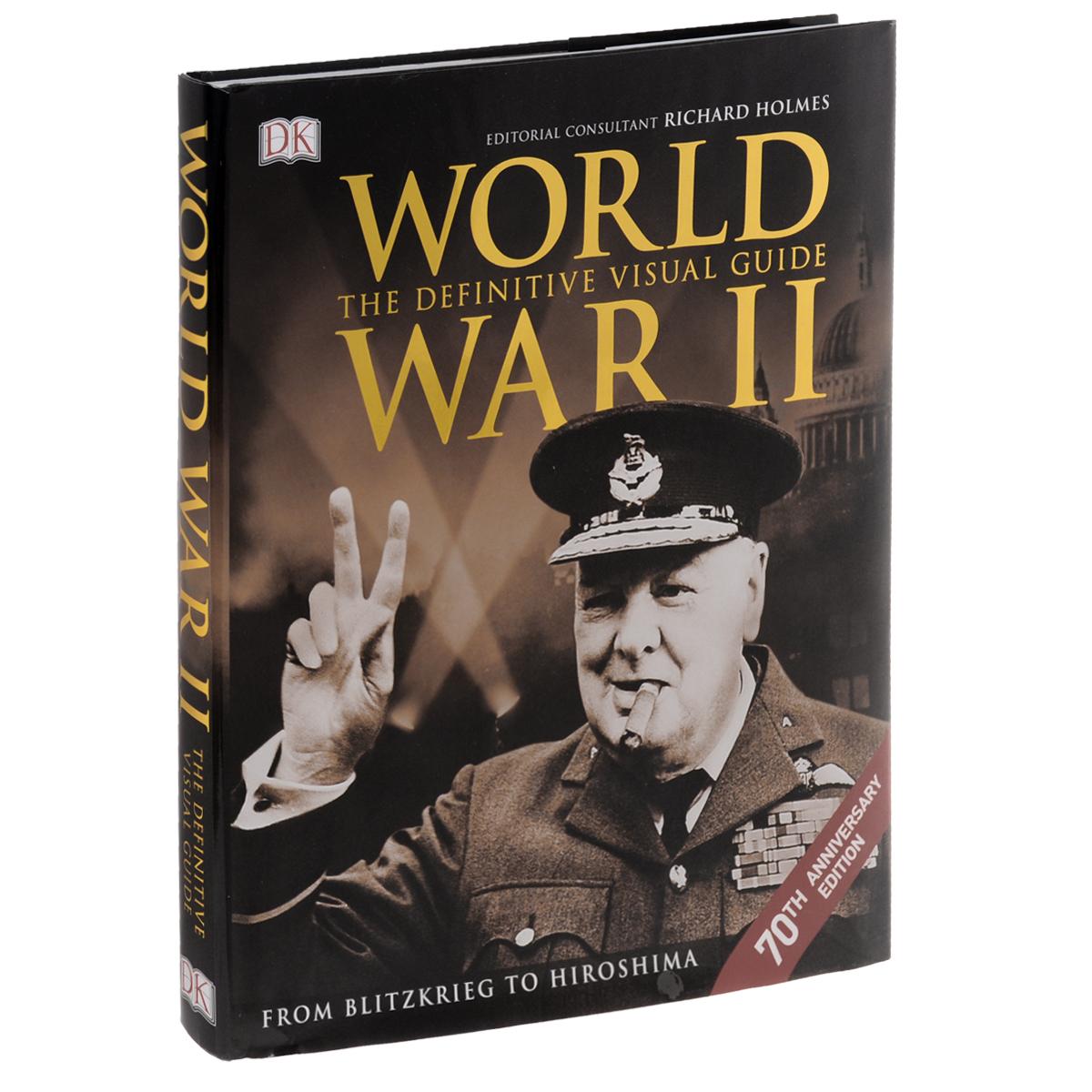 World War II the Definitive Visual Guide