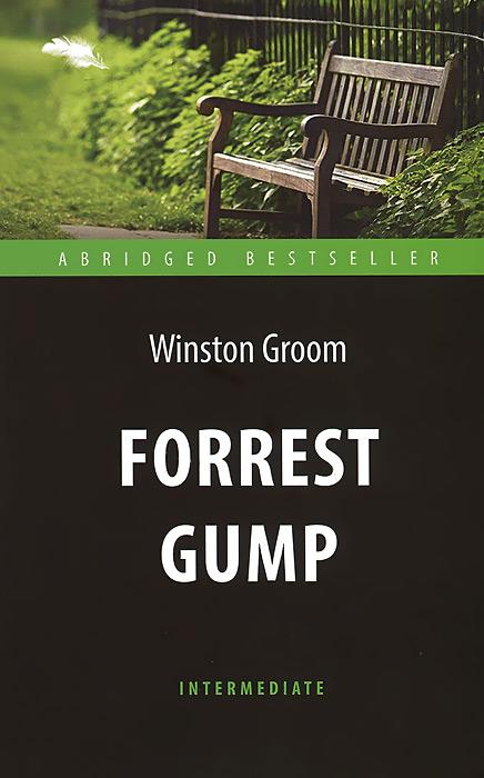 Форрест Гамп (Forrest Gump). Адаптированная книга для чтения на англ. языке. Intermediate