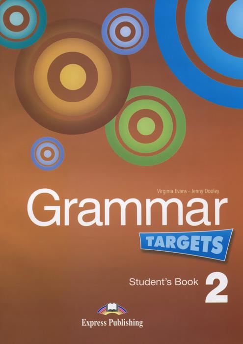 Grammar Targets 2: Student's Book