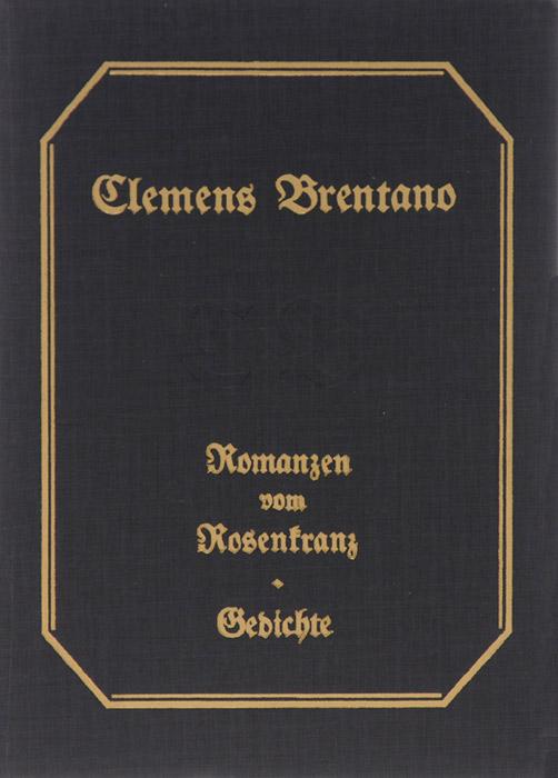 Brentano Clemens: Romanzen vom Rosenkranz: Gedichte