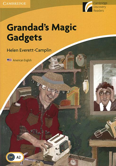Grandad's Magic Gadgets: Level A2: Elementary/Lower-Intermediate