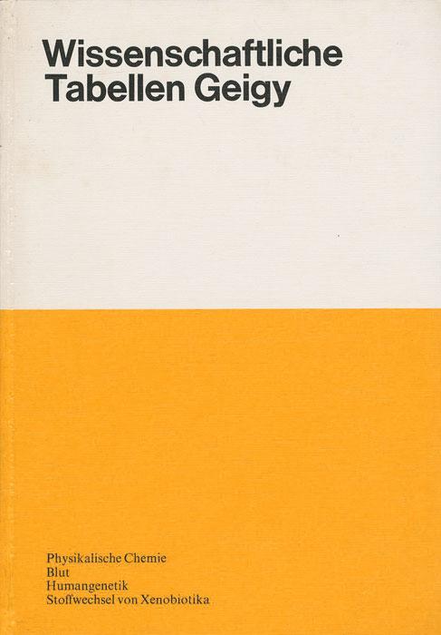 Wissenschaftliche Tabellen Geigy: Physikalische Chemie. Blut. Humangenetik. Staffwechsel von Xenobiotika