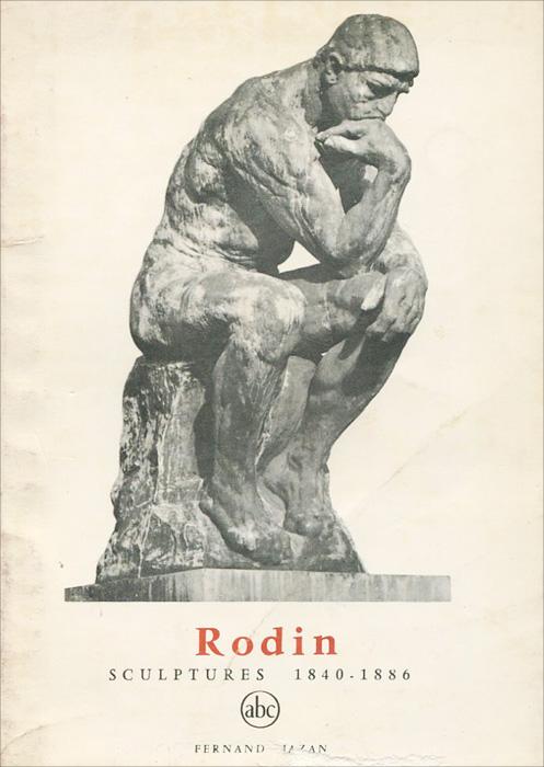 Rodin: Sculptures 1840-1886