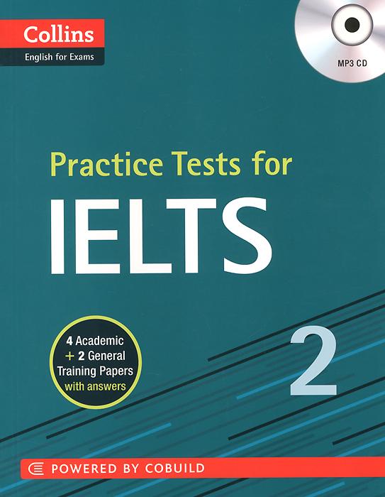 IELTS 2: Practice Tests for (+ CD)