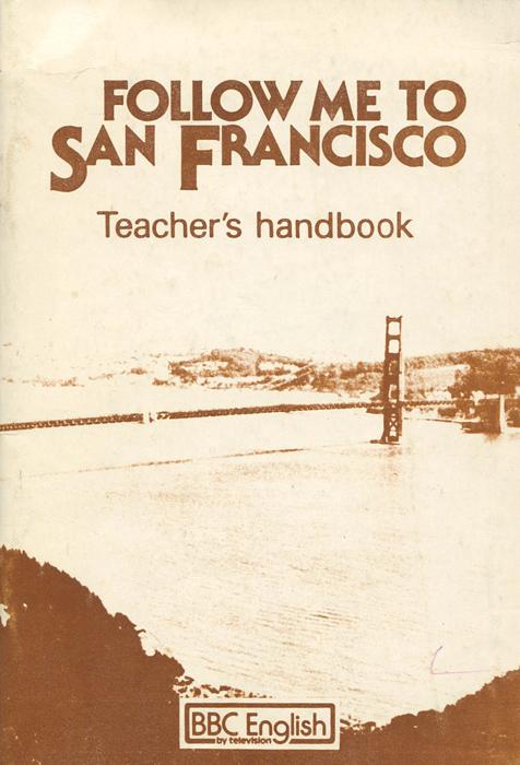 Follow me to San Francisco: Teacher's Handbook