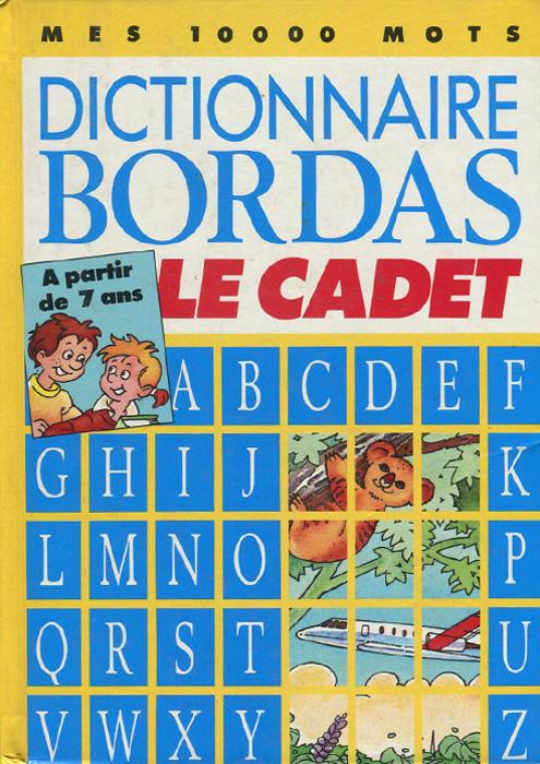 Dictionnaire Bordas Le Cadet: A partir de 7 ans