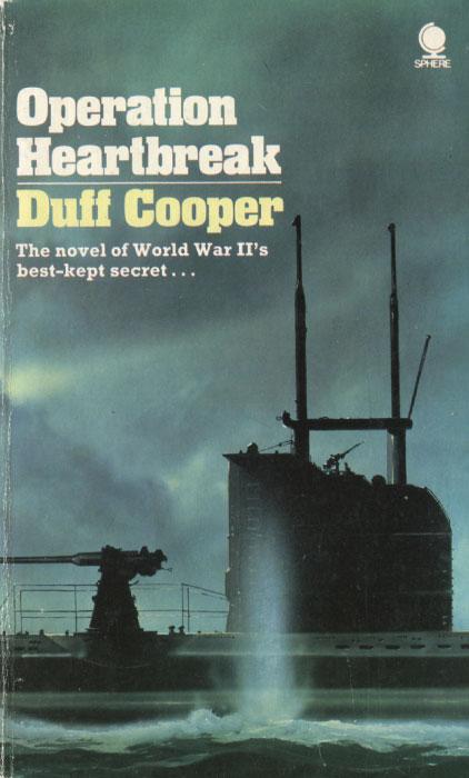 Operation Heartbreak: The Novel of World War Ii's Best-Kept Secret