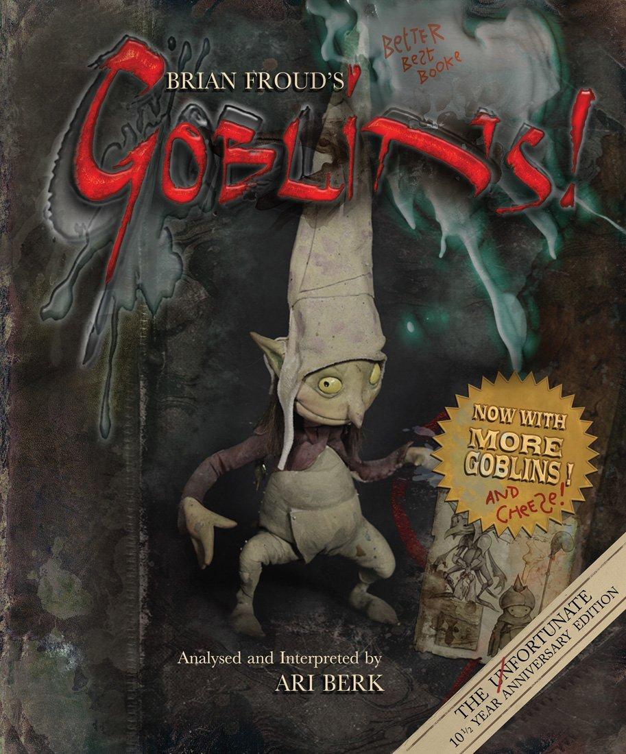 Brian Froud\'s Goblins! ( 9781419718618, 1419718614 )