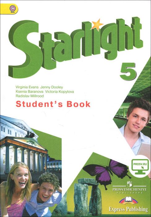 Starlight 5: Student's Book / Английский язык. 5 класс. Учебник, Virginia Evans, Jenny Dooley, Ksenia Baranova, Victoria Kopylova, Radislav Millrood
