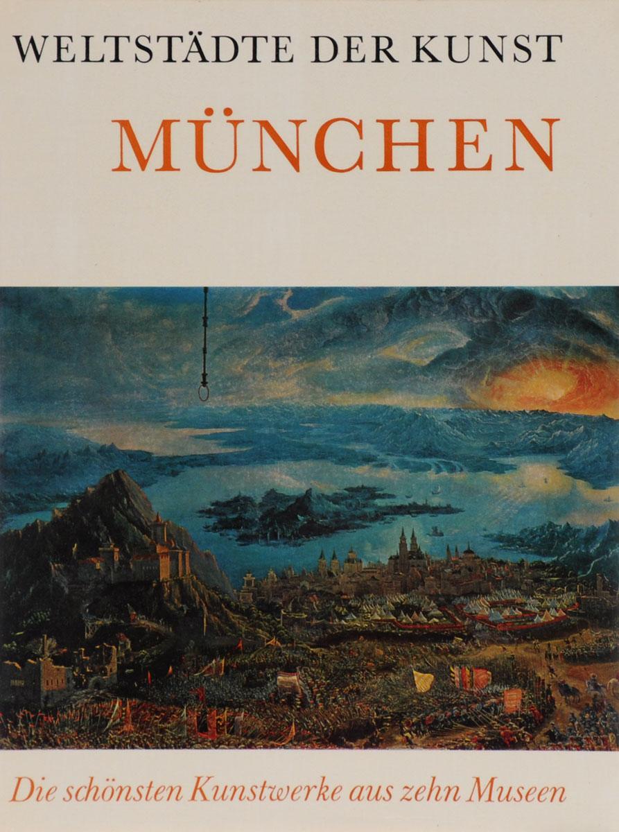 Weltstadte der Kunst: Munchen