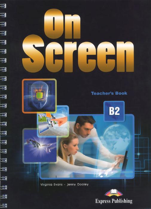 On Screen B2: Teacher's Book
