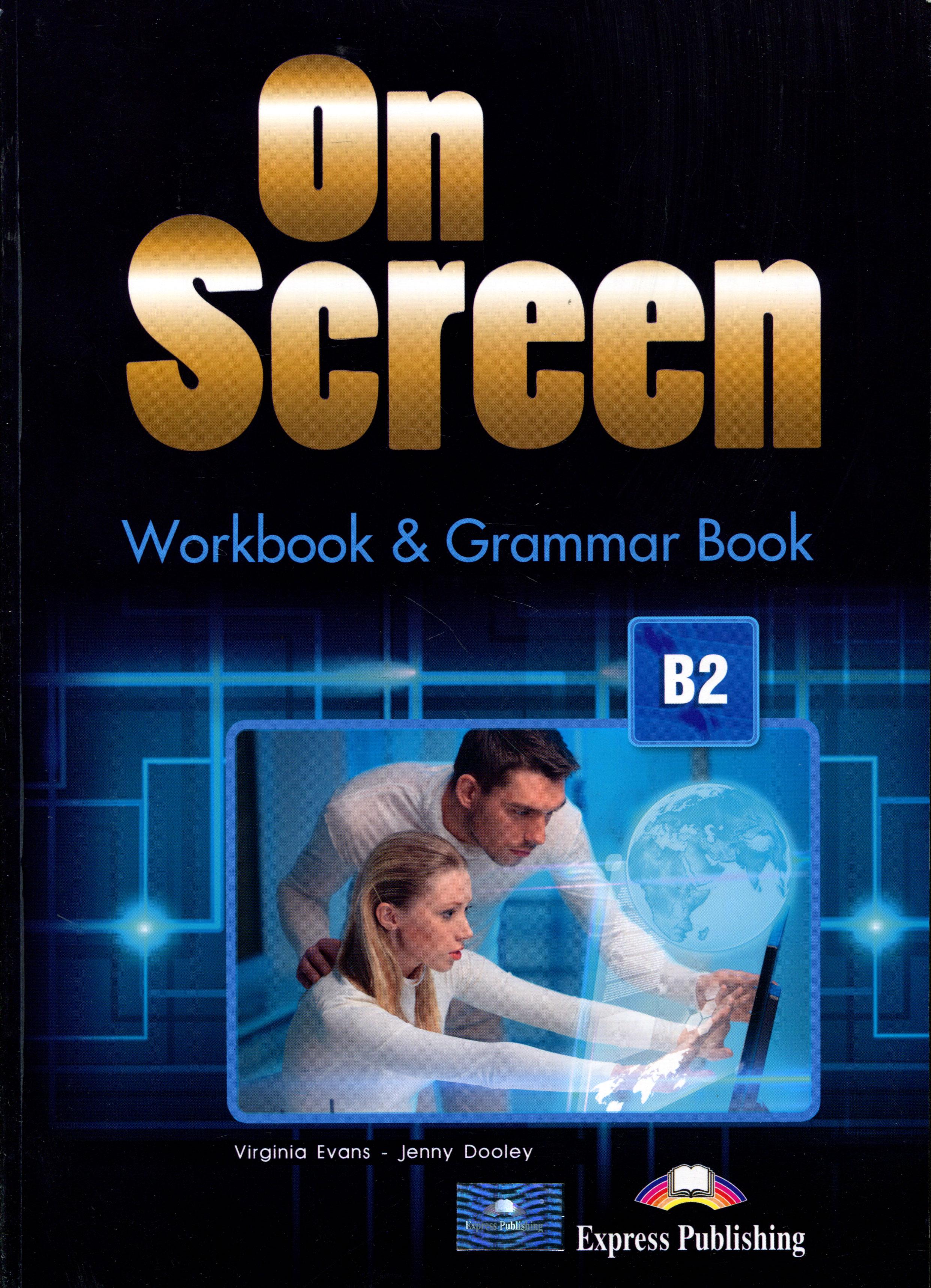 On Screen B2: Workbook & Grammar Book