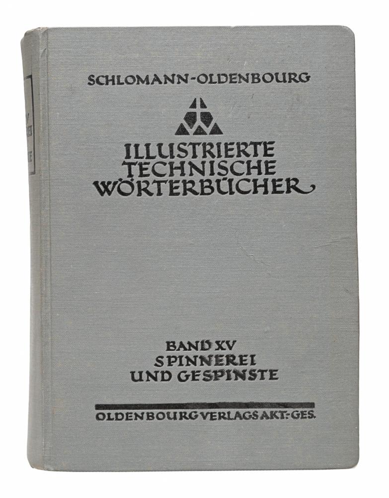 Illustrierte Technische Worterbucher. Band XV. Spinnerei und Gespinste