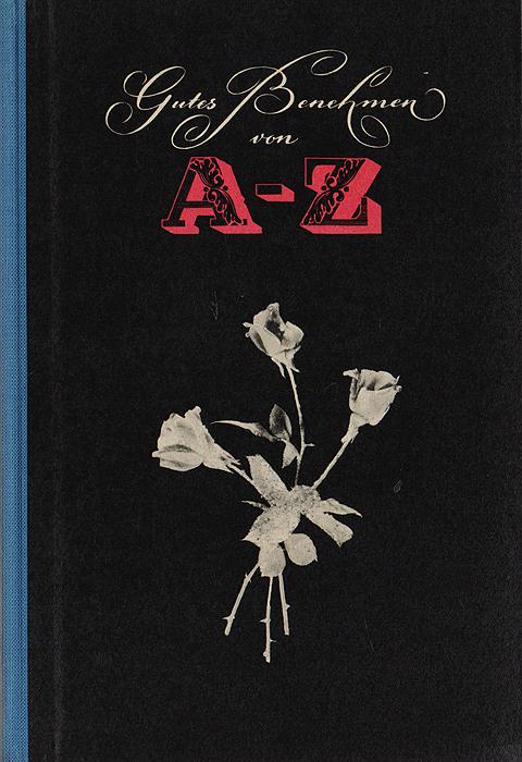 Gutes Benehmen von A - Z