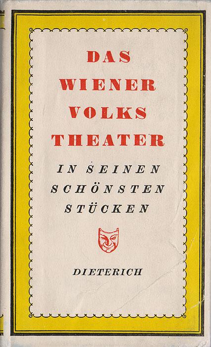 Das Wiener Volkstheater in seinen schoensten Stuecken
