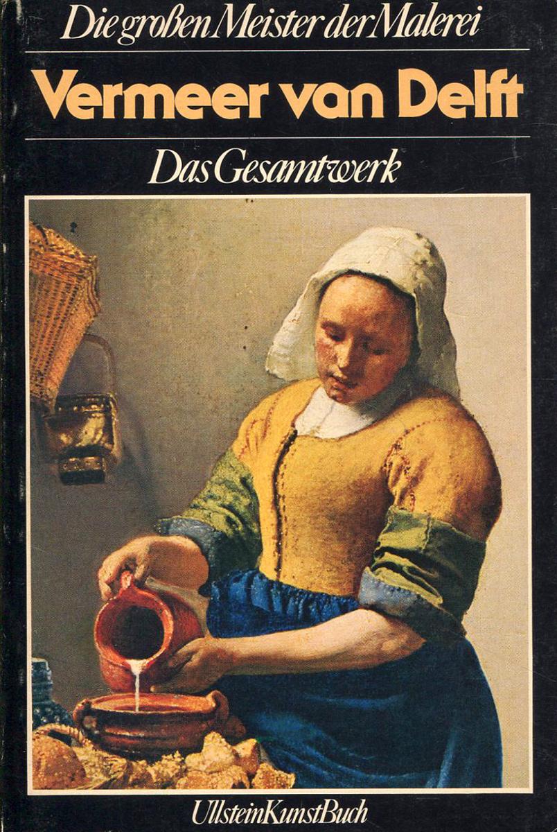 Vermeer van Delft: Das Gesamtwerk