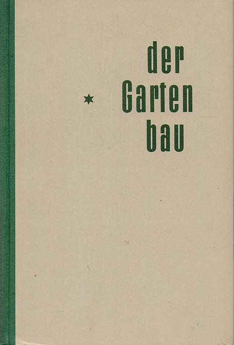 Der Gartenbau. Band II