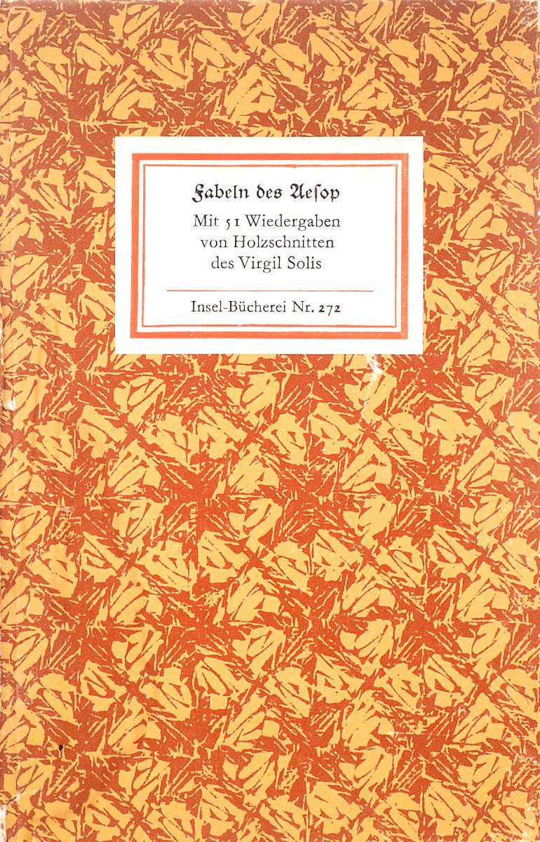 Fabeln des Aesop: Mit 51 Wiedergaben von Holzschnitten des Virgil Solis