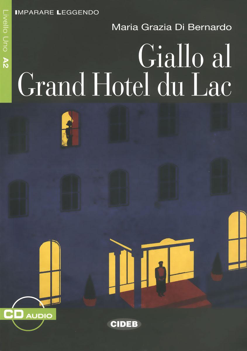 Giallo al Grand Hotel du Lac (+CD)