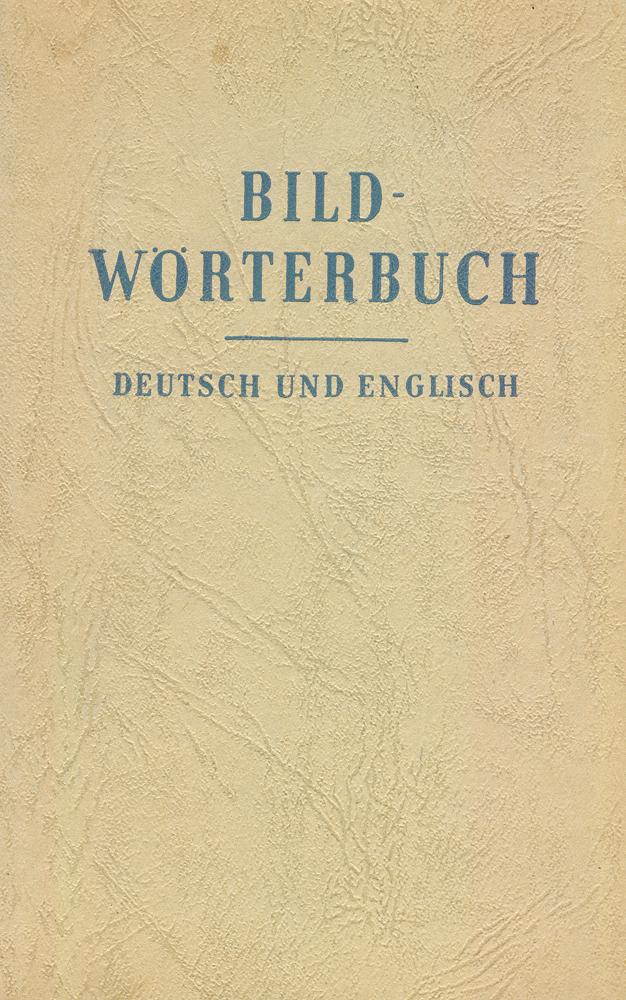 Bildwoerterbuch. Deutsch und English