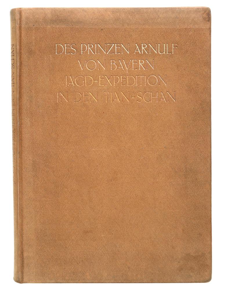 Des Prinzen Arnulf von Bayern Jagdexpedition in den Tian-Schan