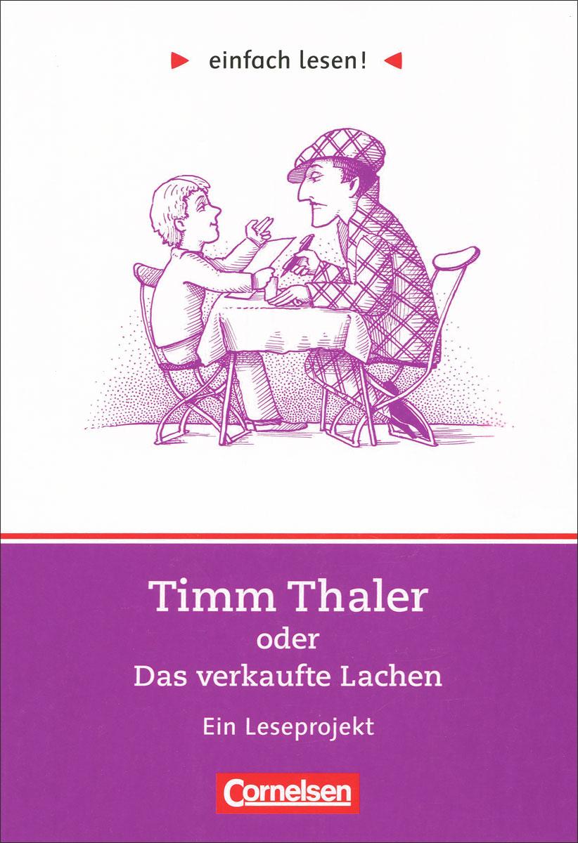 Timm Thaler oder Das verkaufte Lachen: Ein Leseprojekt