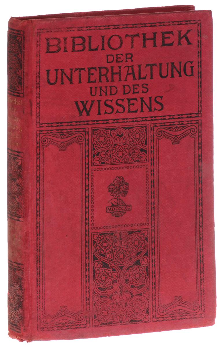 Bibliothek der Unterhaltung und des Wissens: Jahrgang 1913: Funfter Band