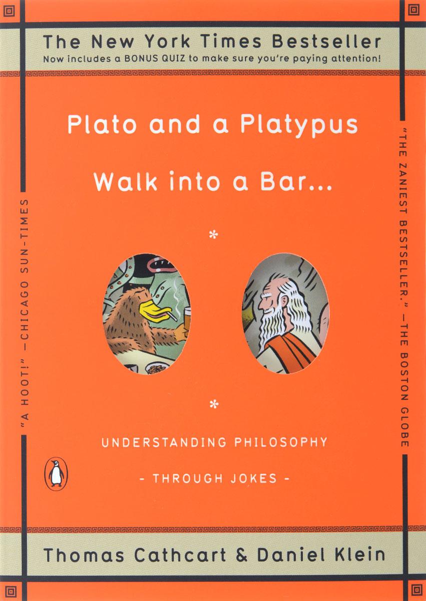 Plato and a Platypus Walk into a Bar… Understanding Philosophy Thorough Jokes